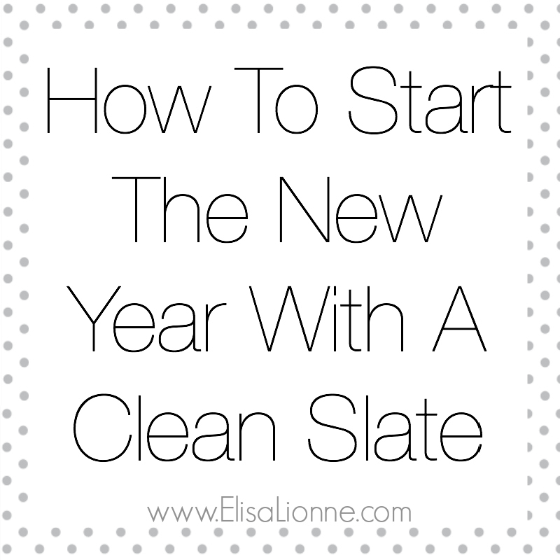How To Start The New Year With A Clean Slate