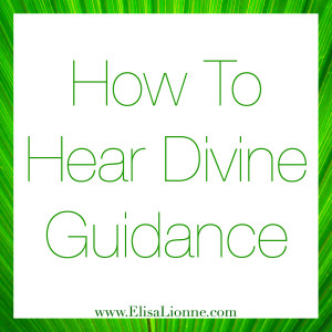 How To Hear Divine Guidance