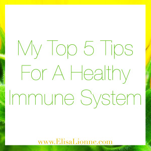 My Top 5 Tips For A Healthy Immune System Q