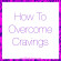 How To Overcome Cravings Q