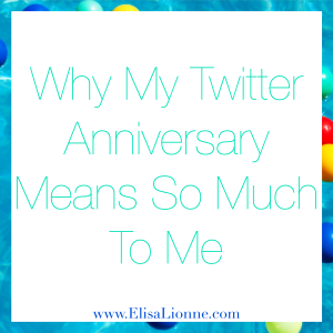 Why My Twitter Anniversary Means So Much To Me
