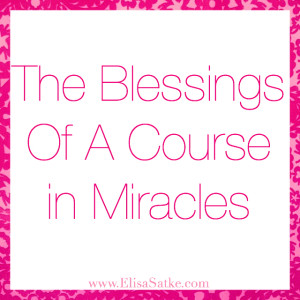 The Blessings Of A Course in Miracles Q